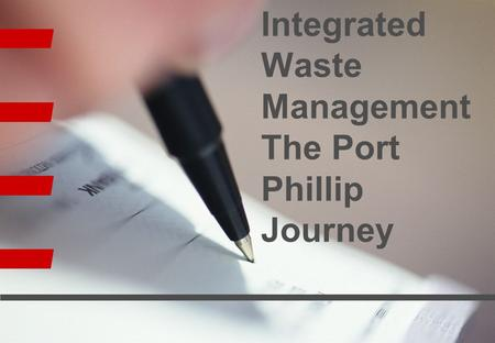 1 Integrated Waste Management The Port Phillip Journey.