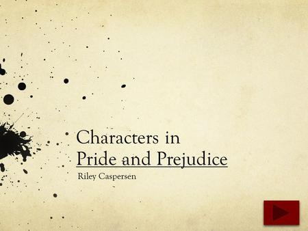 Characters in Pride and Prejudice Riley Caspersen.