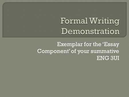 Exemplar for the 'Essay Component' of your summative ENG 3UI.