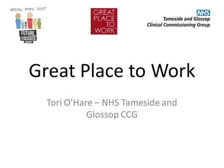 Great Place to Work Tori O'Hare – NHS Tameside and Glossop CCG.