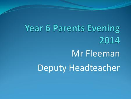 Mr Fleeman Deputy Headteacher. Mrs Elkins Headteacher.