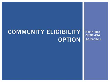 North Mac CUSD #34 2013-2014 COMMUNITY ELIGIBILITY OPTION.