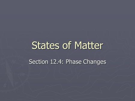 Section 12.4: Phase Changes