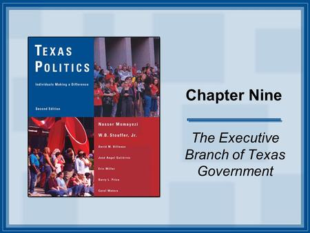 Chapter Nine The Executive Branch of Texas Government.