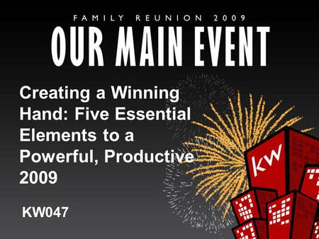 Creating a Winning Hand: Five Essential Elements to a Powerful, Productive 2009 KW047.