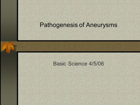 Pathogenesis of Aneurysms