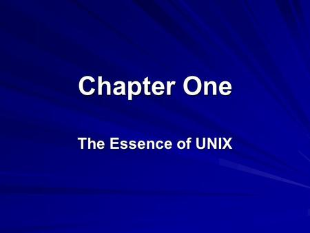 Chapter One The Essence of UNIX.
