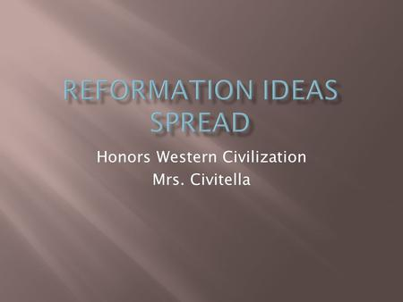 Honors Western Civilization Mrs. Civitella.  Many new protestant groups emerged throughout Europe  Each believed that their interpretation of the Bible.