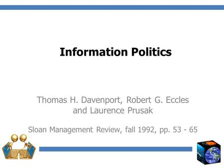 Information Politics Thomas H. Davenport, Robert G. Eccles