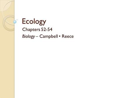 Chapters Biology – Campbell • Reece