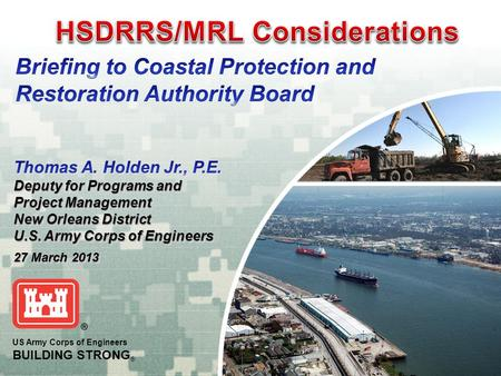 US Army Corps of Engineers BUILDING STRONG ®. Slide 2.