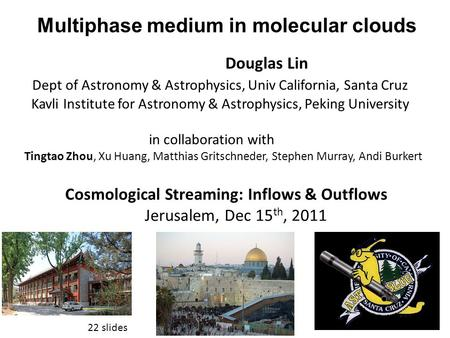 Douglas Lin Dept of Astronomy & Astrophysics, Univ California, Santa Cruz Kavli Institute for Astronomy & Astrophysics, Peking University in collaboration.