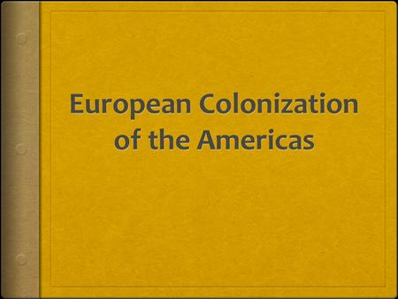 A Spanish Empire  A colony is an area settled by immigrants who are ruled by the parent country  Spain was the first country to colonize America  They.