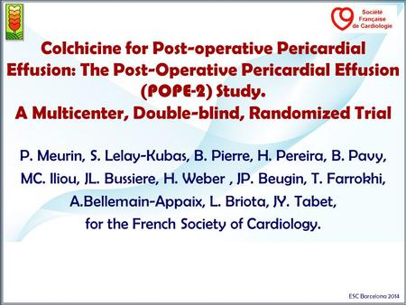 Colchicine for Post-operative Pericardial Effusion: The Post-Operative Pericardial Effusion ( POPE-2 ) Study. A Multicenter, Double-blind, Randomized Trial.
