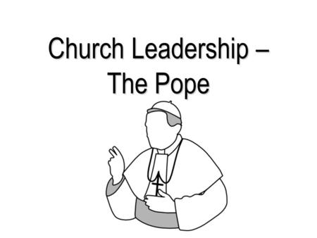 Church Leadership – The Pope. Fun Facts about Popes There have been _____ popes since the beginning of the Church. Pope Stephen II was only Pope for ___________-.