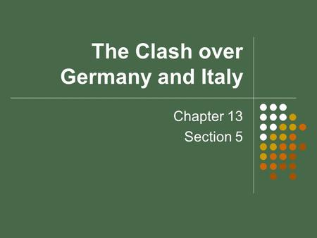The Clash over Germany and Italy
