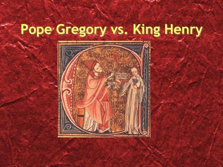 Pope Gregory vs. King Henry. The Holy Roman Empire After Charlemagne's empire collapsed the lands of Europe were divided up among nobles. Kings had little.