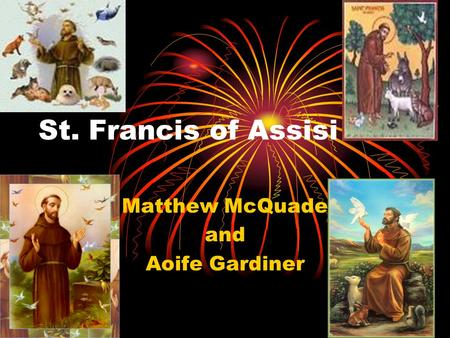 St. Francis of Assisi Matthew McQuade and Aoife Gardiner.