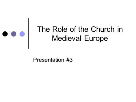 an analysis of the role of church in the middle ages