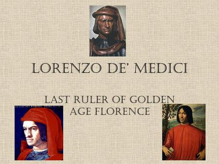 Last Ruler of Golden Age Florence