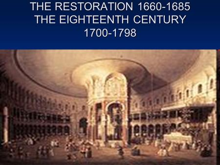 THE RESTORATION THE EIGHTEENTH CENTURY