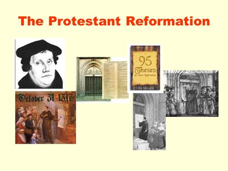 The Protestant Reformation Causes of the Reformation SOCIALPOLITICALECONOMICRELIGIOUS  Renaissance values of humanism and secularism led people to questions.