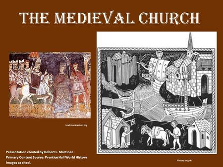 The Medieval Church Presentation created by Robert L. Martinez