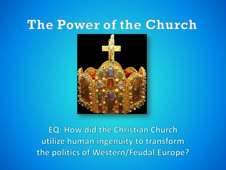 We talked about the Crusades, and what they meant to the feudal system & the Catholic Church. BUT…. We need to backtrack. How can the Pope have so much.