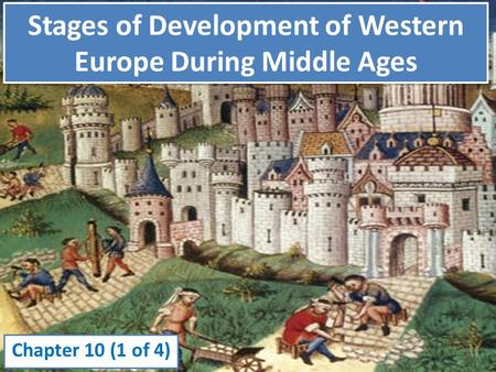 Stages of Development of Western Europe During Middle Ages