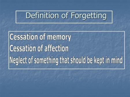 Definition of Forgetting Definition of Forgetting.