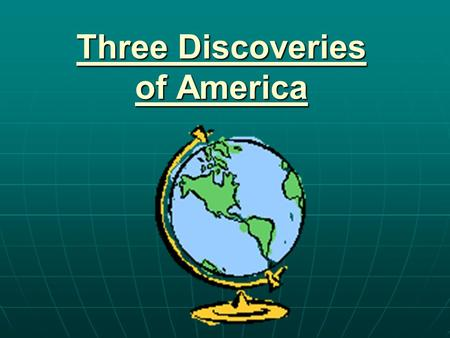 Three Discoveries of America. 1st? Beringia How were they doing?