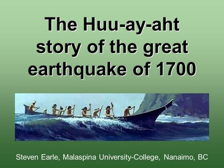 The Huu-ay-aht story of the great earthquake of 1700
