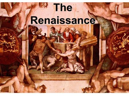 The Renaissance. The Light at the end of the Dark Ages : In Early 800's, Charlemagne & descendants mandated the creation Schools & Universities Exploration.