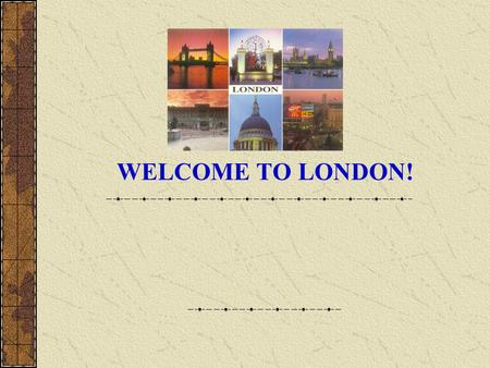 WELCOME TO LONDON!. About London Trafalgar Square.