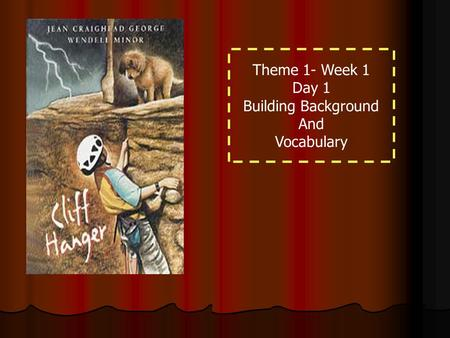 Theme 1- Week 1 Day 1 Building Background And Vocabulary.