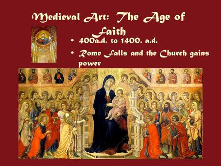 Medieval Art: The Age of Faith