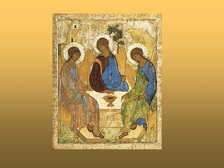 Rublev's famous icon of the Trinity.Trinity. Andrey Rublev – the greatest Russian icon painter. (1360/70-1430)