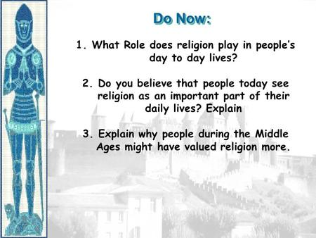Do Now: 1.What Role does religion play in people's day to day lives? 2.Do you believe that people today see religion as an important part of their daily.