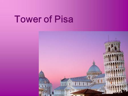 Tower of Pisa. The main information The Leaning Tower of Pisa or simply the Tower of Pisa (La Torre di Pisa) is the campanile, or freestanding bell tower,