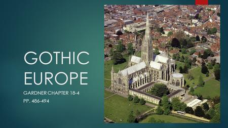 GOTHIC EUROPE GARDNER CHAPTER 18-4 PP. 486-494.