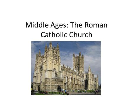 Middle Ages: The Roman Catholic Church. Warm - Up 1.Personal Needs – you will not leave class after! 2.Copy homework into agenda 3. Working with your.