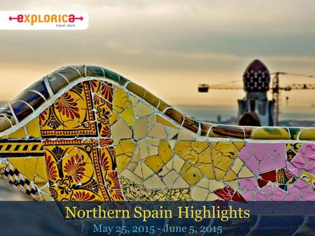 Northern Spain Highlights May 25, 2015 - June 5, 2015.