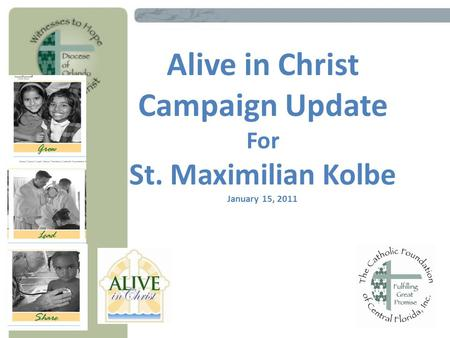 Alive in Christ Campaign Update For St. Maximilian Kolbe January 15, 2011.