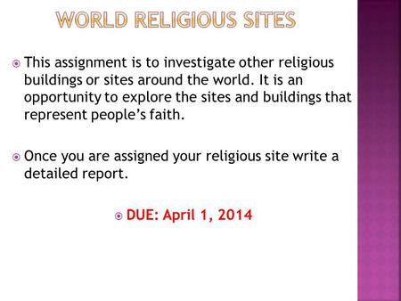  This assignment is to investigate other religious buildings or sites around the world. It is an opportunity to explore the sites and buildings that represent.