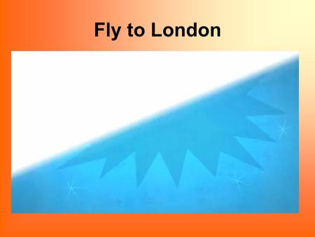 Fly to London. Guess what place in London is described. It is in the centre of London. William the Conqueror built it in the eleventh century. It was.