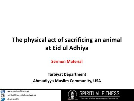 The physical act of sacrificing an animal at Eid ul Adhiya Sermon Material Tarbiyat Department Ahmadiyya Muslim Community, USA.