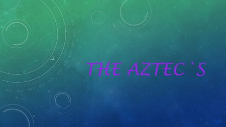 THE AZTEC`S. WHAT WAS ANCIENT AZTEC ART AND CULTURE LIKE? WHAT ABOUT THE AZTEC RELIGION? AND THE LEGENDARY AZTEC SACRIFICES? THE AZTEC EMPIRE WAS PEOPLED.