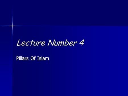 Lecture Number 4 Pillars Of Islam. FIVE PILLARS OF ISLAM Shahadat (Oneness of allah) SalatSaumZakatHajj.