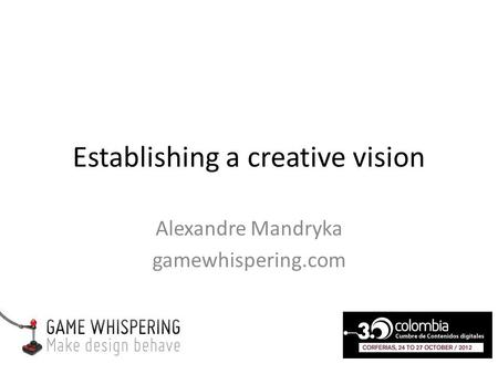 Establishing a creative vision Alexandre Mandryka gamewhispering.com.