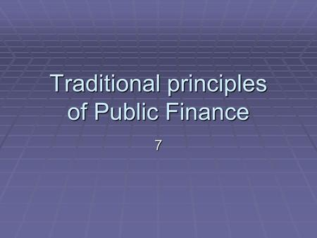 "Traditional principles of Public Finance 7. The Fundamental Fiscal Asymmetry  The focus is on ""principle of taxation"" rather than on ""principle of expenditure""."
